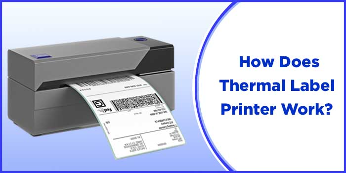 How Does Thermal Label Printer Work