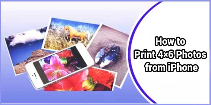 How to Print 4×6 Photos from iPhone
