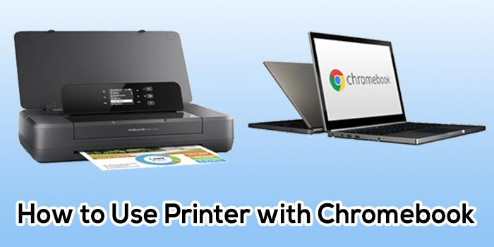 How to use a printer with A Chromebook